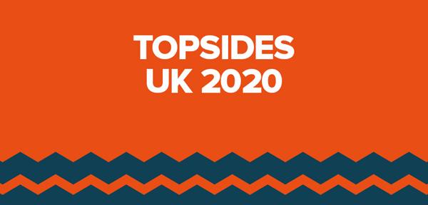 Topsides UK 2020
